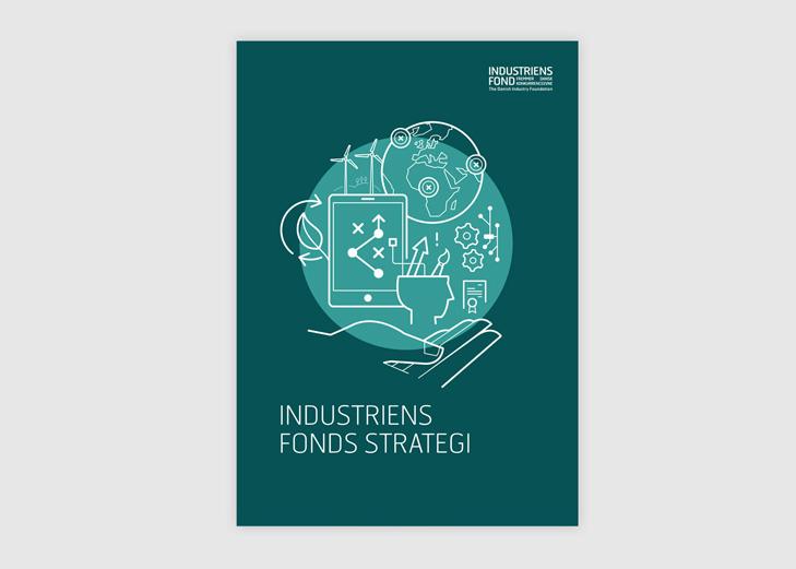 Layout eksempel af forsiden til oplæg om Industriens Fonds strategi. Forsiden fokuserer på en illustration af en stor hånd der holdes under en masse symboler på strategien, som er digitalisering, global handel, teknisk know-how, bæredygtighed og alternative energi-former.